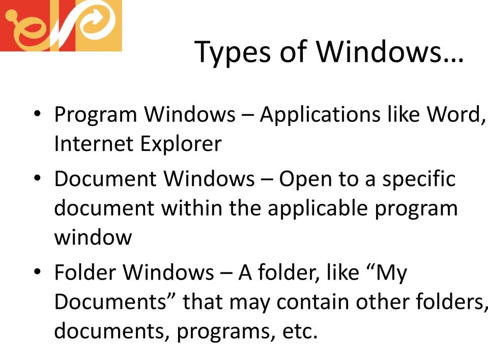 within the applicable program window Folder Windows A folder,