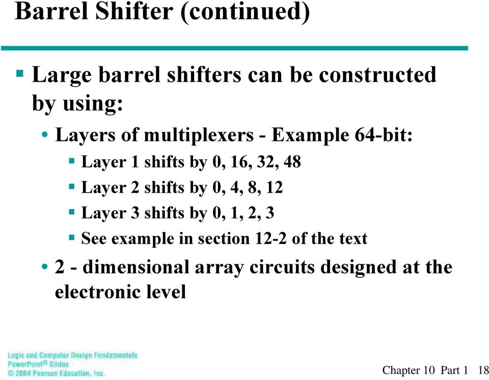 by 0, 4, 8, 12 Layer 3 shifts by 0, 1, 2, 3 See example i sectio 12-2 of the
