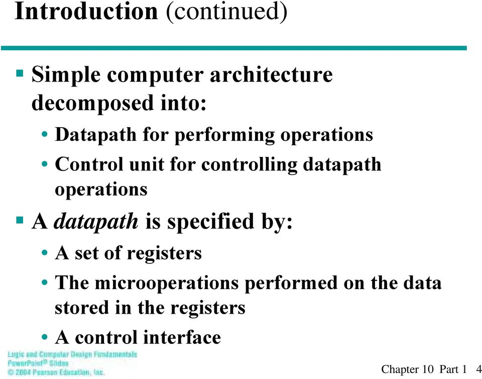 operatios A datapath is specified by: A set of registers The
