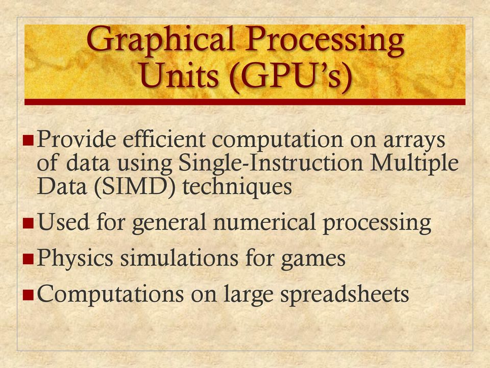 Multiple Data (SIMD) techniques Used for general numerical