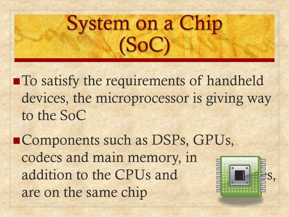 the SoC Components such as DSPs, GPUs, codecs and main