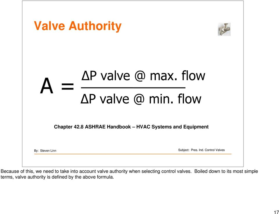 take into account valve authority when selecting control valves.