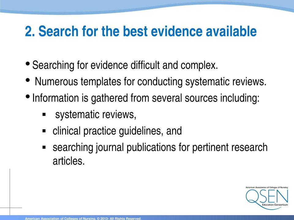 Information is gathered from several sources including: systematic reviews,