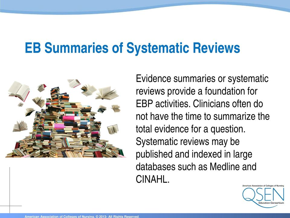 Clinicians often do not have the time to summarize the total evidence for