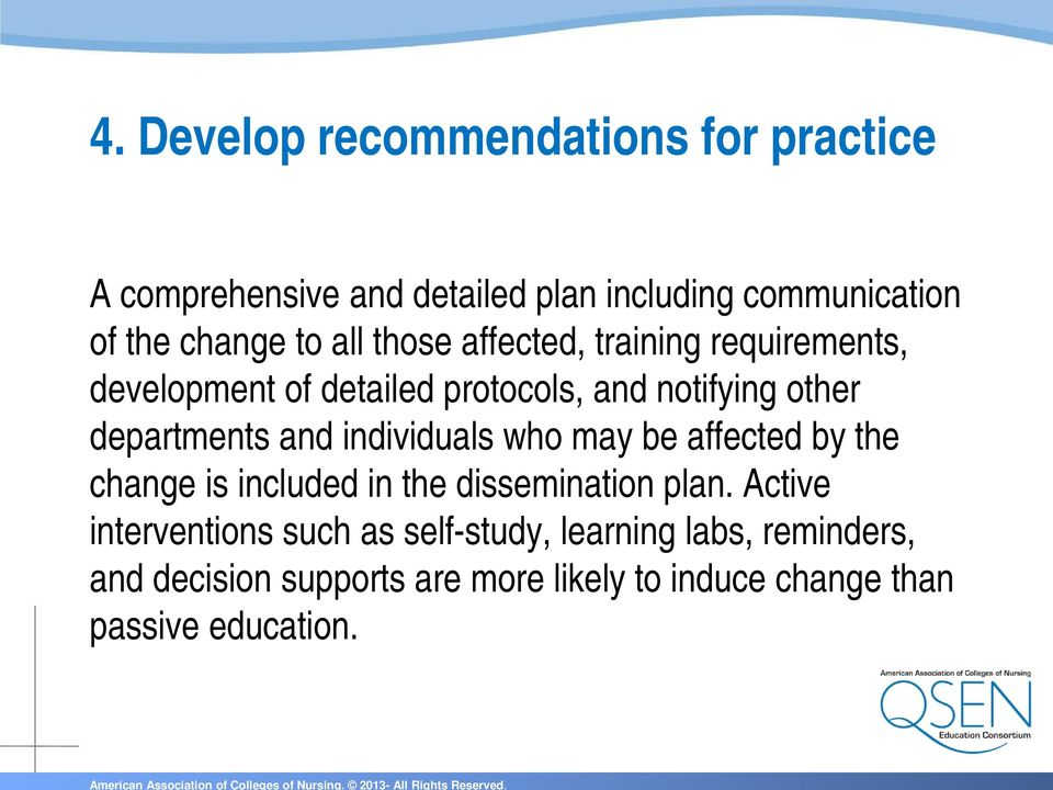 individuals who may be affected by the change is included in the dissemination plan.
