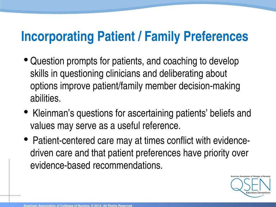 Kleinman s questions for ascertaining patients beliefs and values may serve as a useful reference.