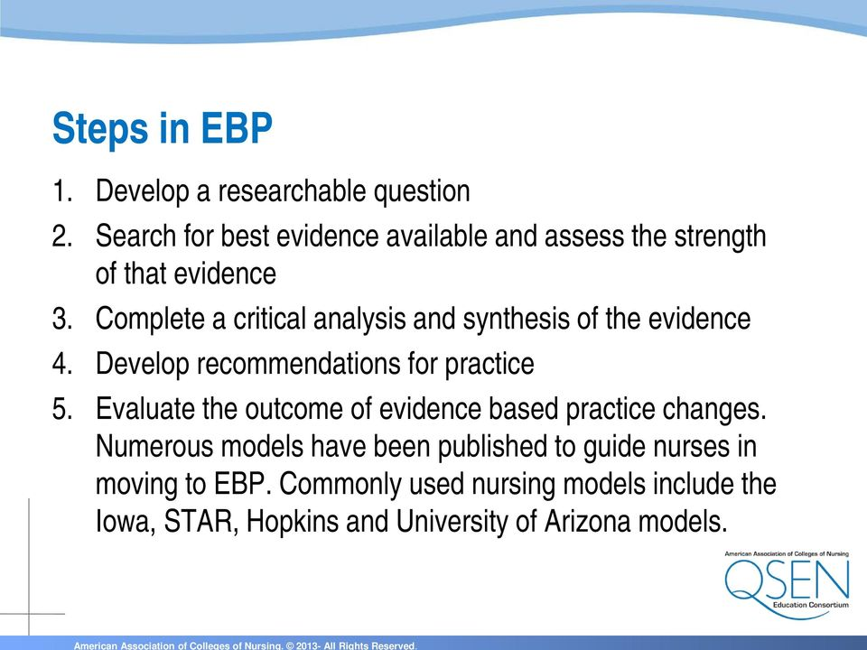 Complete a critical analysis and synthesis of the evidence 4. Develop recommendations for practice 5.