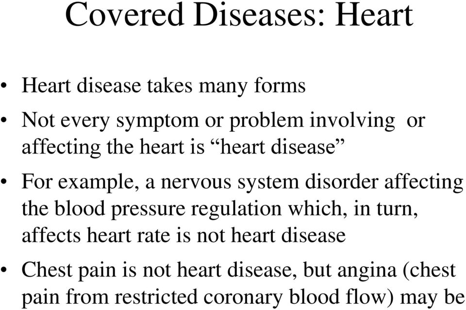 affecting the blood pressure regulation which, in turn, affects heart rate is not heart