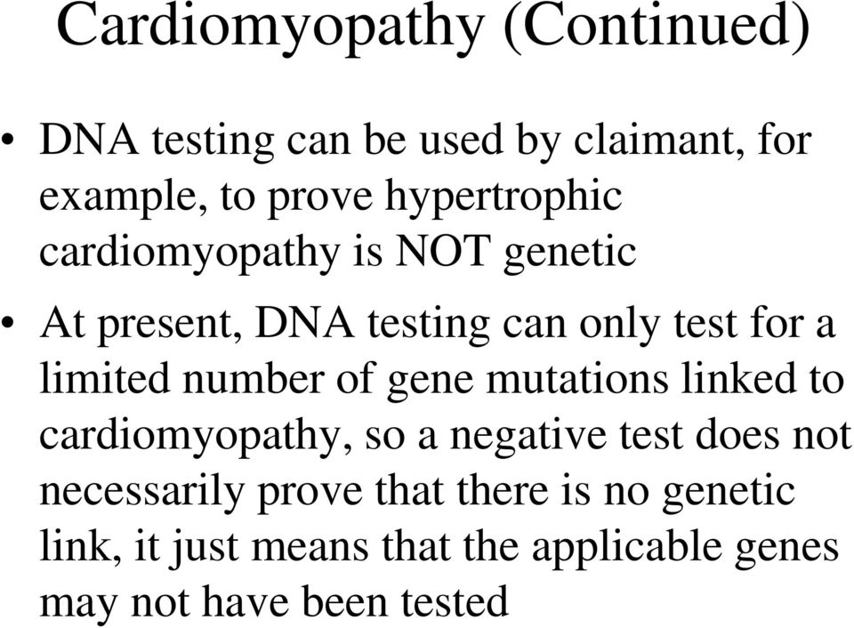 limited number of gene mutations linked to cardiomyopathy, so a negative test does not