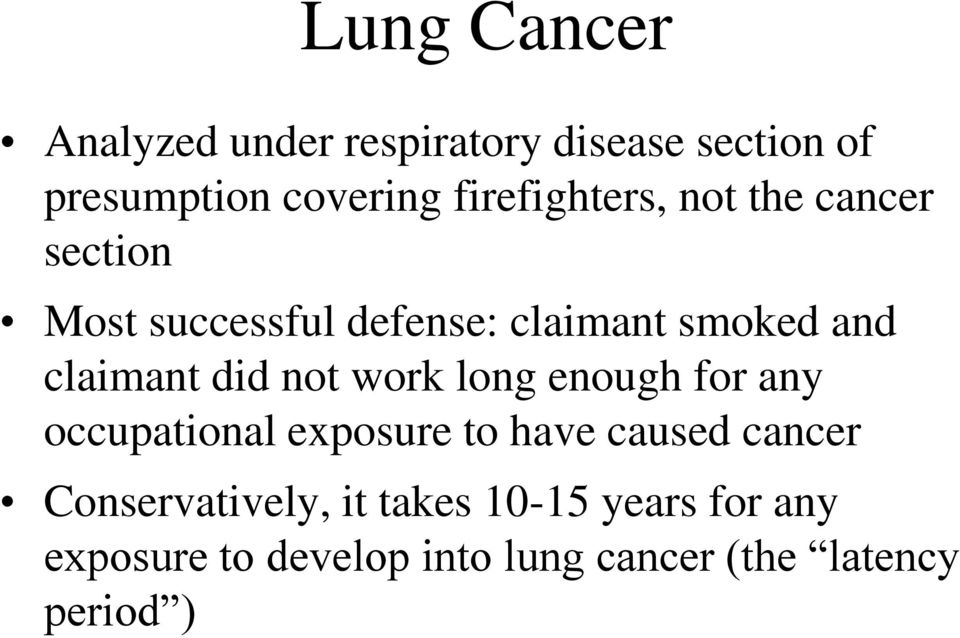 claimant did not work long enough for any occupational exposure to have caused cancer