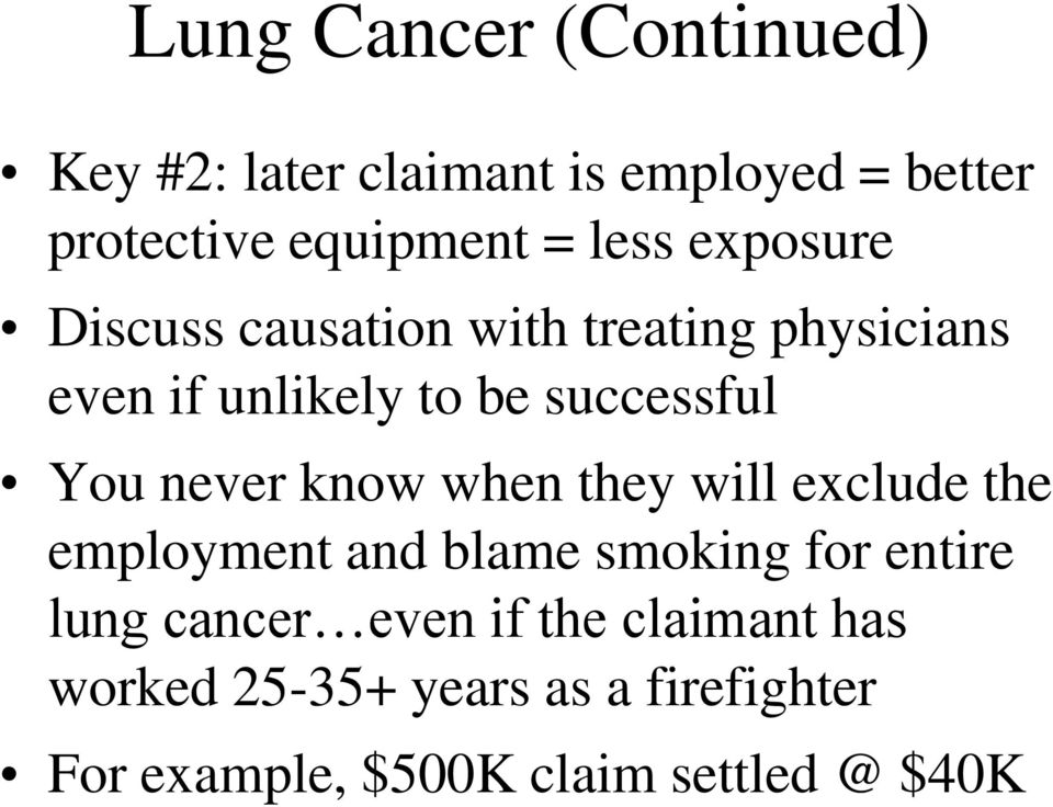 never know when they will exclude the employment and blame smoking for entire lung cancer even