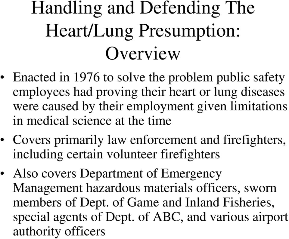 enforcement and firefighters, including certain volunteer firefighters Also covers Department of Emergency Management hazardous