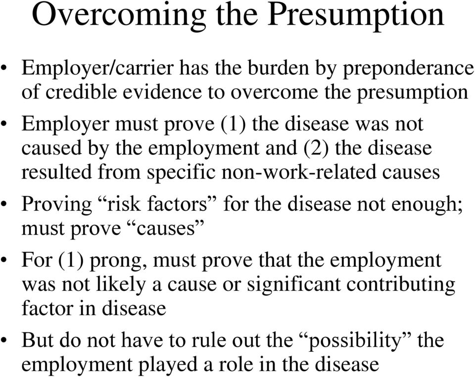 causes Proving risk factors for the disease not enough; must prove causes For (1) prong, must prove that the employment was not