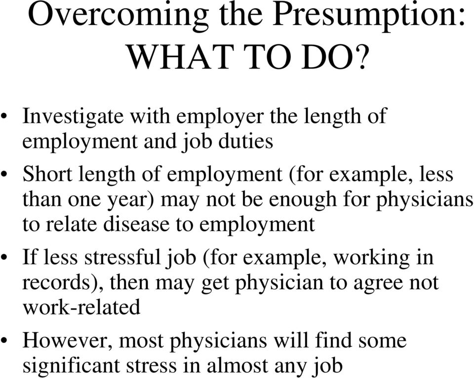 example, less than one year) may not be enough for physicians to relate disease to employment If less