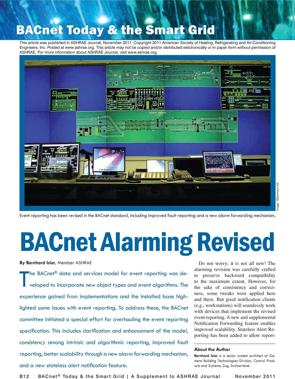 Image: Siemens AG BACnet Alarming Revised By Bernhard Isler, Member ASHRAE The BACnet data and services model for event reporting was developed to incorporate new object types and event algorithms.