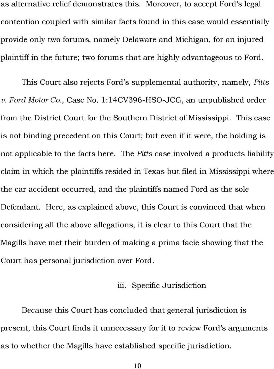 future; two forums that are highly advantageous to Ford. This Court also rejects Ford s supplemental authority, namely, Pitts v. Ford Motor Co., Case No.