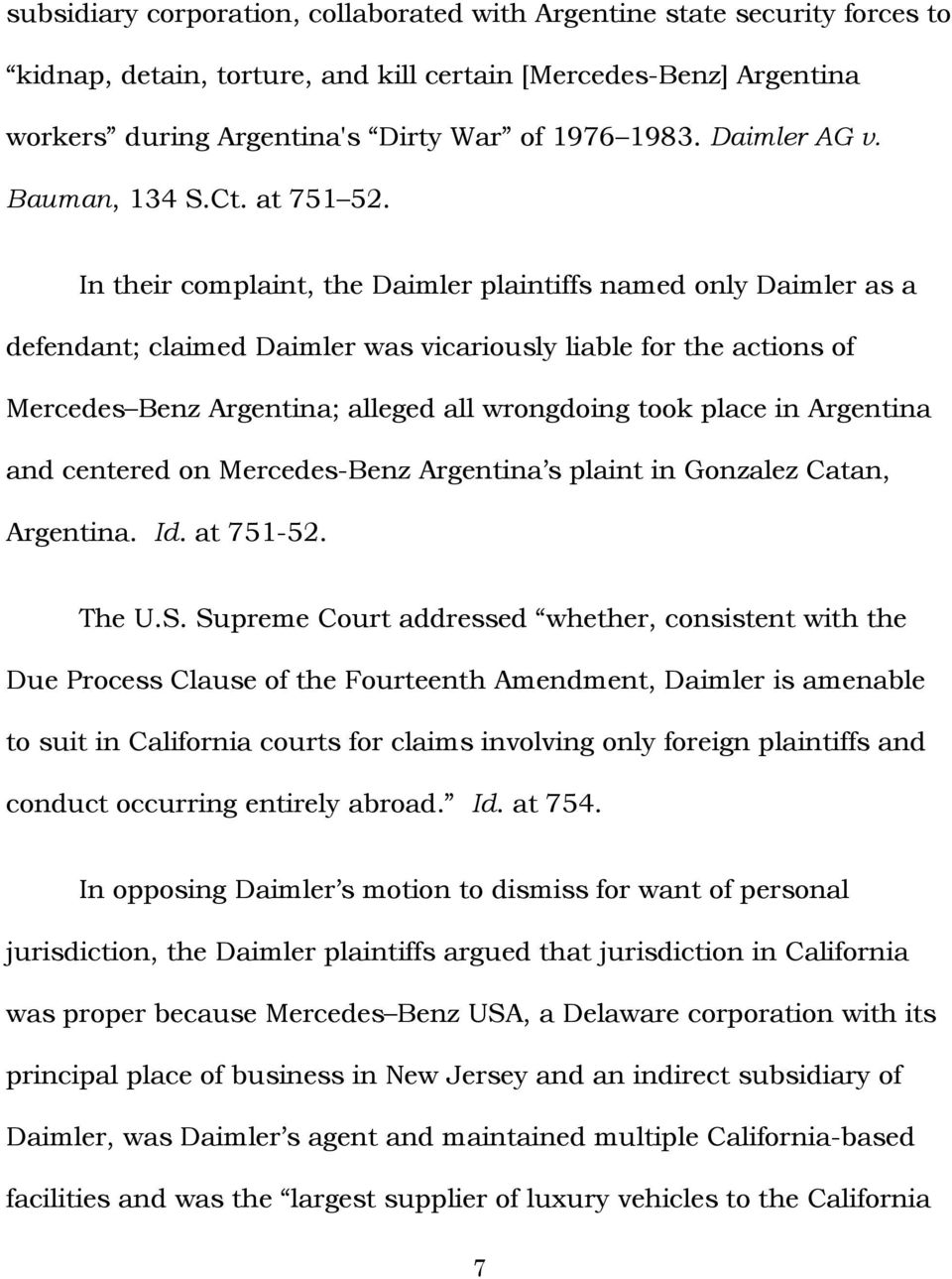 In their complaint, the Daimler plaintiffs named only Daimler as a defendant; claimed Daimler was vicariously liable for the actions of Mercedes Benz Argentina; alleged all wrongdoing took place in