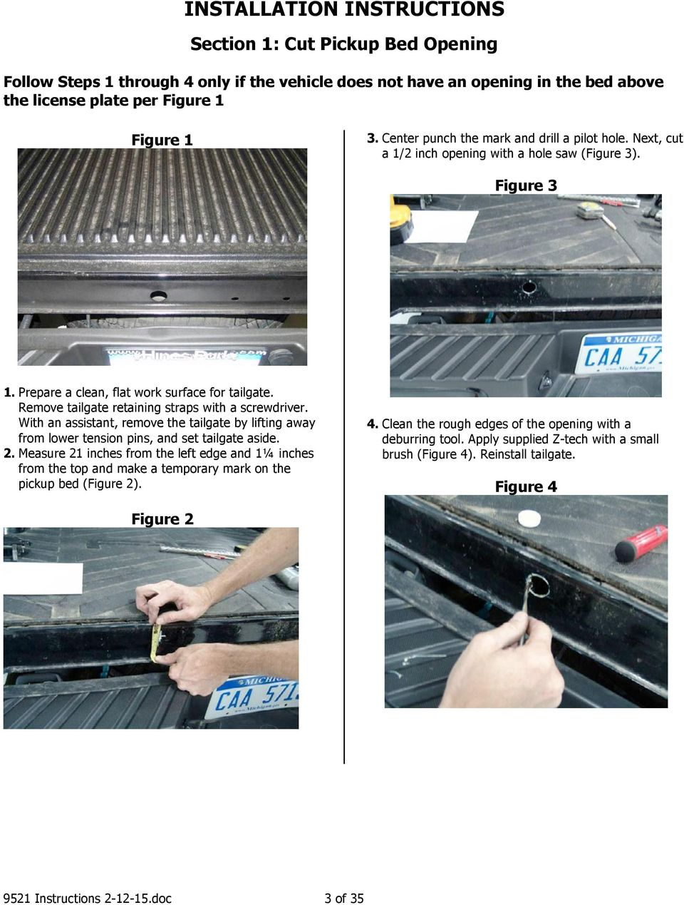 Remove tailgate retaining straps with a screwdriver. With an assistant, remove the tailgate by lifting away from lower tension pins, and set tailgate aside. 2.