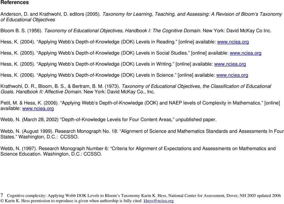 [online] available: www.nciea.org Hess, K. (2005). Applying Webb s Depth-of-Knowledge (DOK) Levels in Social Studies. [online] available: www.nciea.org Hess, K. (2005). Applying Webb s Depth-of-Knowledge (DOK) Levels in Writing.