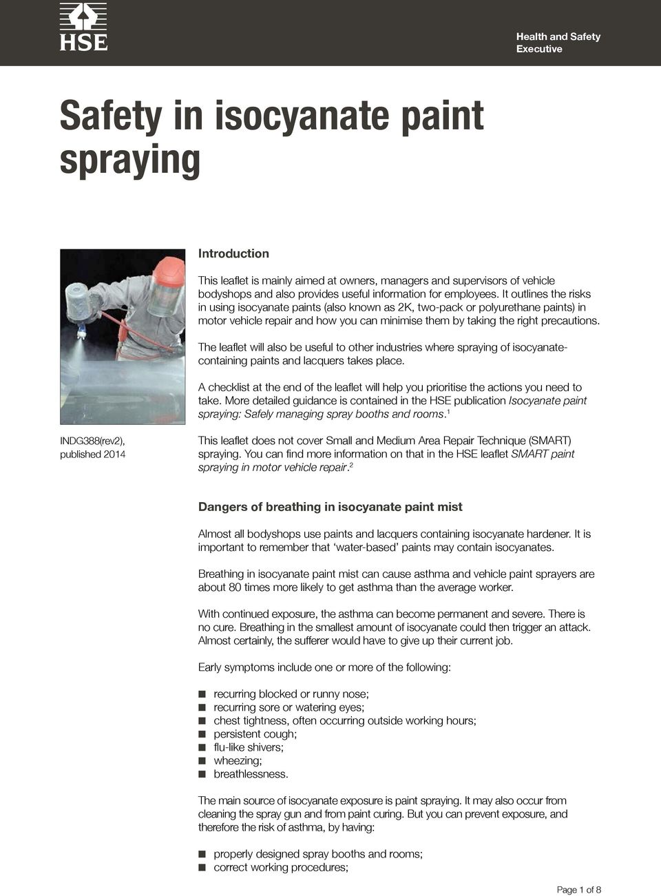 It outlines the risks in using isocyanate paints (also known as 2K, two-pack or polyurethane paints) in motor vehicle repair and how you can minimise them by taking the right precautions.