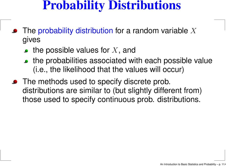 distributions are similar to (but slightly different from) those used to specify continuous prob.