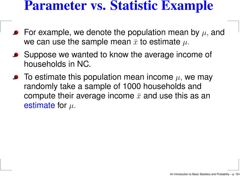 estimate µ. Suppose we wanted to know the average income of households in NC.