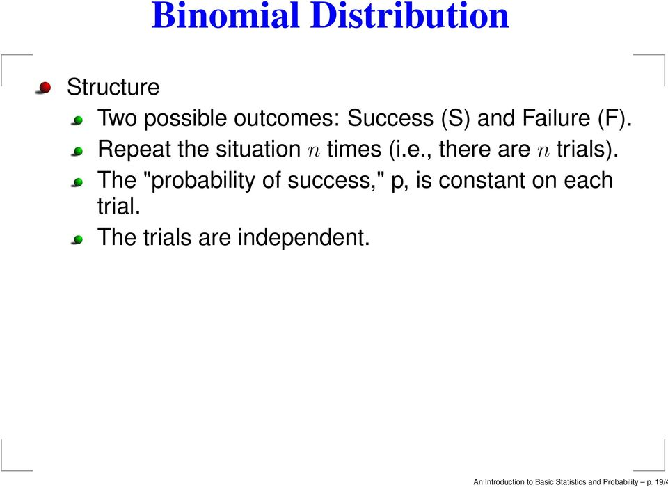 "The ""probability of success,"" p, is constant on each trial."