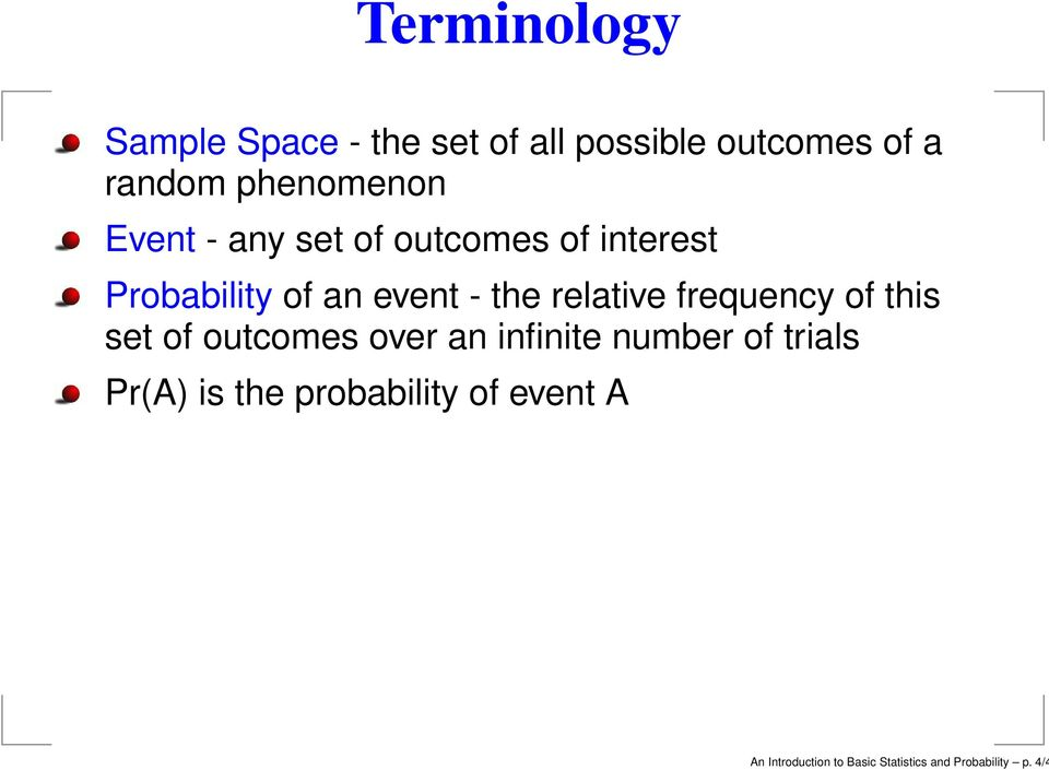 relative frequency of this set of outcomes over an infinite number of trials
