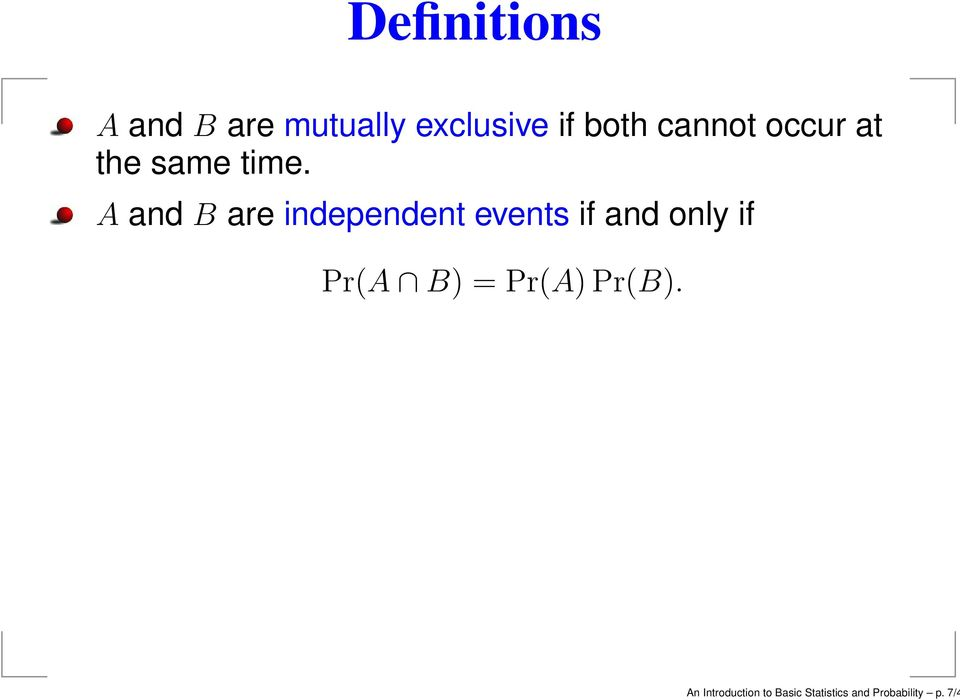 A and B are independent events if and only if Pr(A