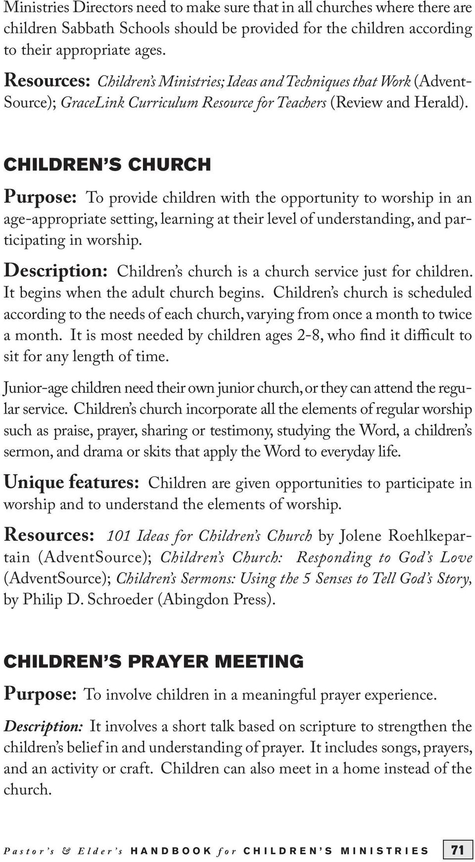 CHILDREN S CHURCH Purpose: To provide children with the opportunity to worship in an age-appropriate setting, learning at their level of understanding, and participating in worship.