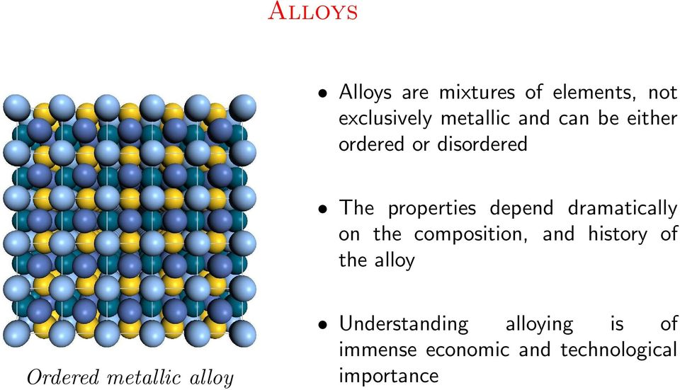 on the composition, and history of the alloy Ordered metallic alloy
