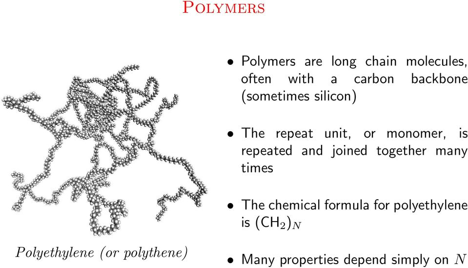 and joined together many times The chemical formula for polyethylene