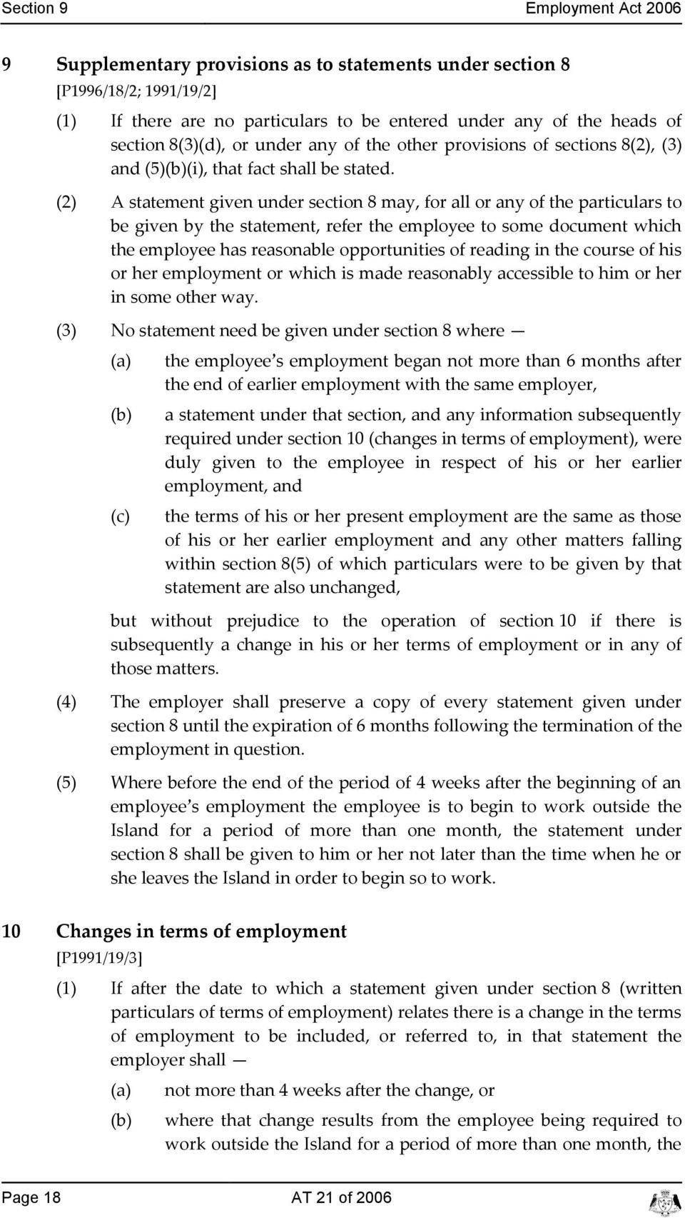 (2) A statement given under setion 8 may, for all or any of the partiulars to be given by the statement, refer the employee to some doument whih the employee has reasonable opportunities of reading
