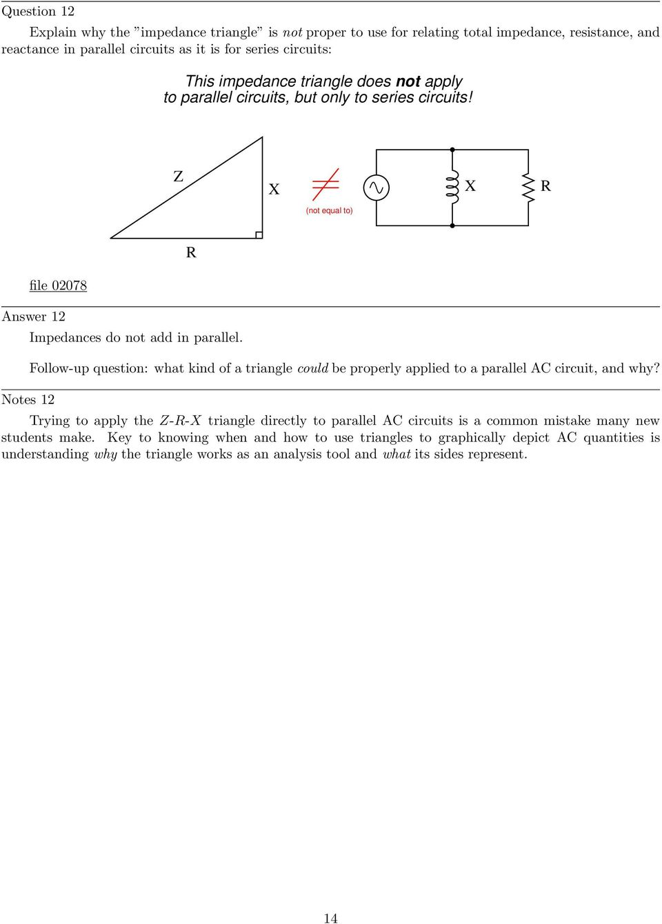 Follow-up question: what kind of a triangle could be properly applied to a parallel AC circuit, and why?