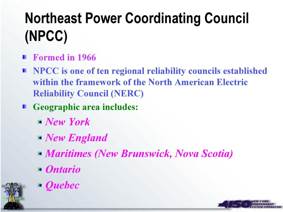 North American Electric Reliability Council (NERC) Geographic area