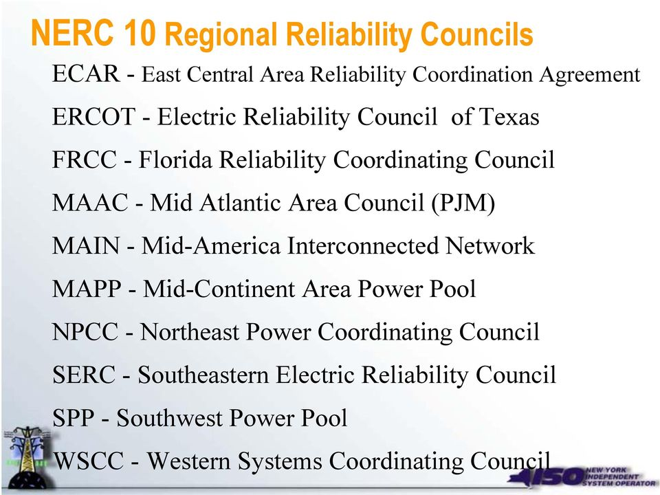 MAIN - Mid-America Interconnected Network MAPP - Mid-Continent Area Power Pool NPCC - Northeast Power Coordinating