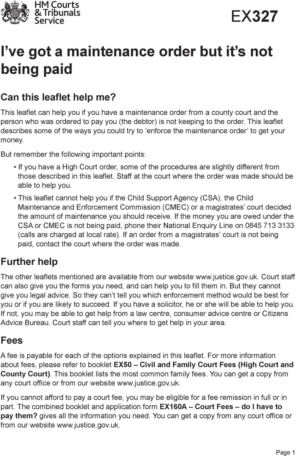 This leaflet describes some of the ways you could try to enforce the maintenance order to get your money.