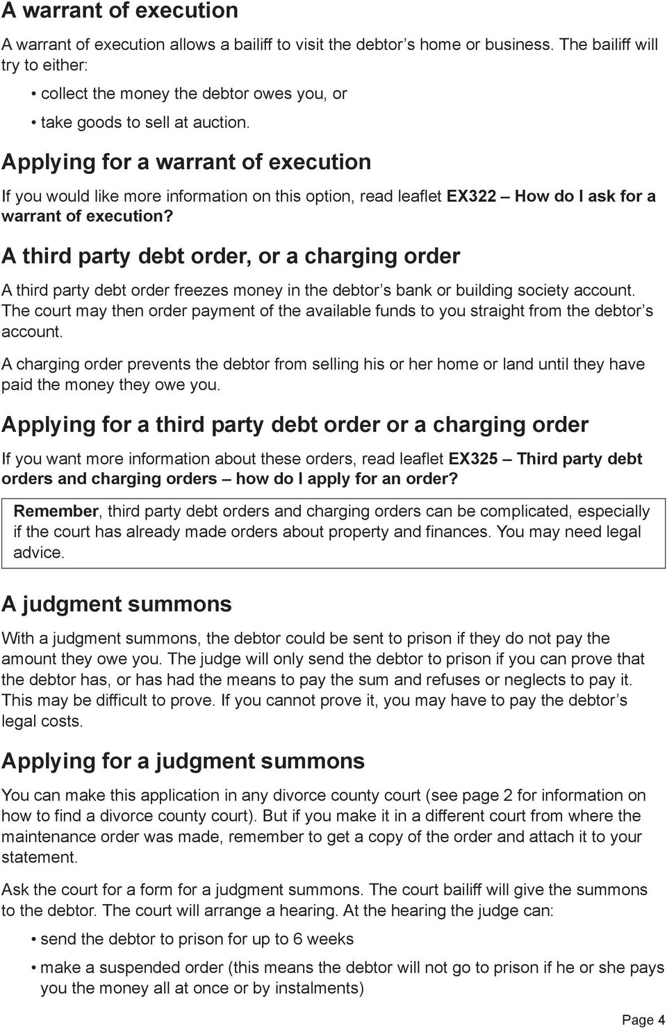 Applying for a warrant of execution If you would like more information on this option, read leaflet EX322 How do I ask for a warrant of execution?
