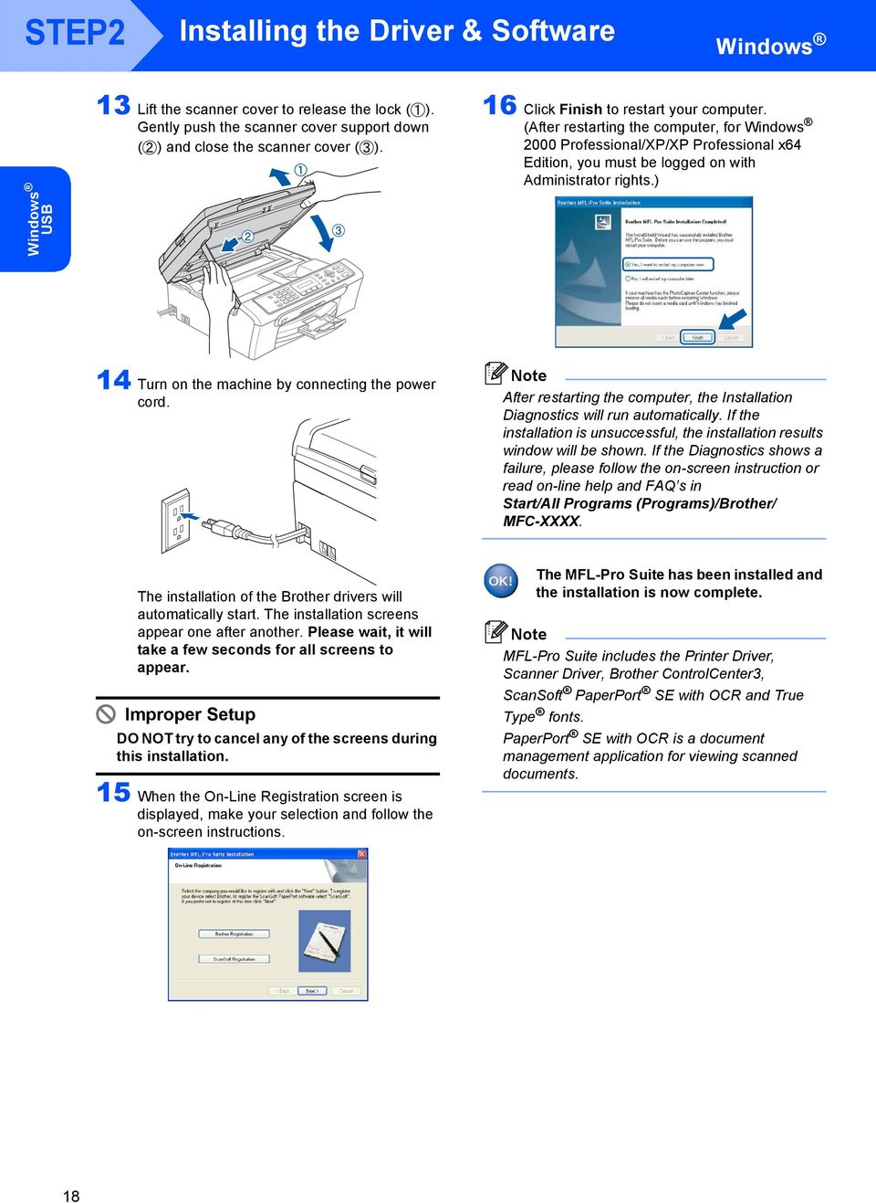 ) 14 Turn on the machine by connecting the power cord. After restarting the computer, the Installation Diagnostics will run automatically.