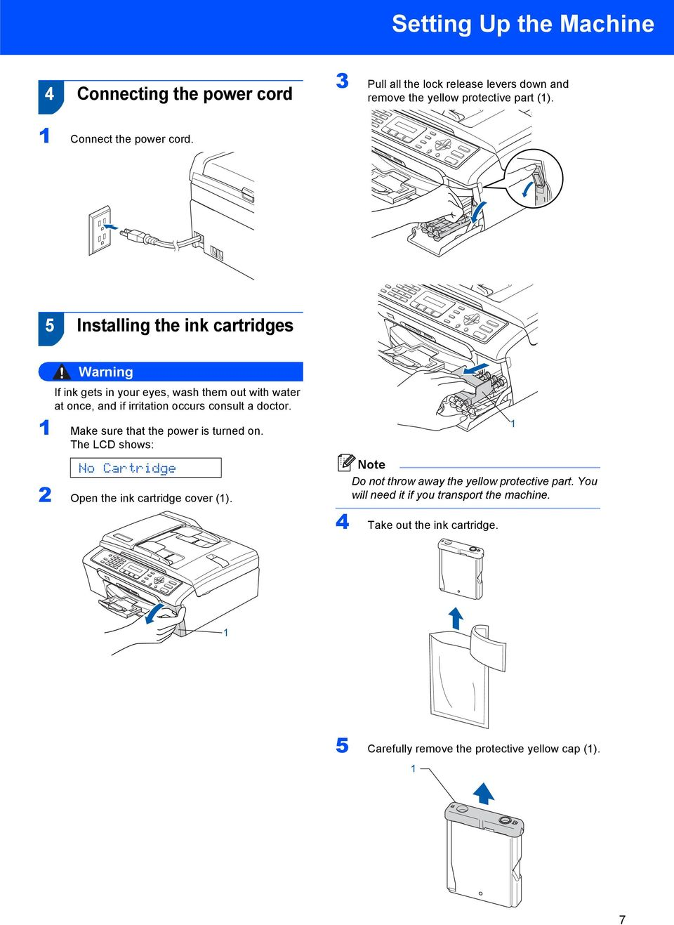 5 Installing the ink cartridges Warning If ink gets in your eyes, wash them out with water at once, and if irritation occurs consult a doctor.