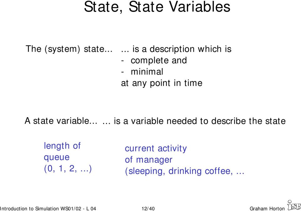 state variable... length of queue (0, 1, 2,...).