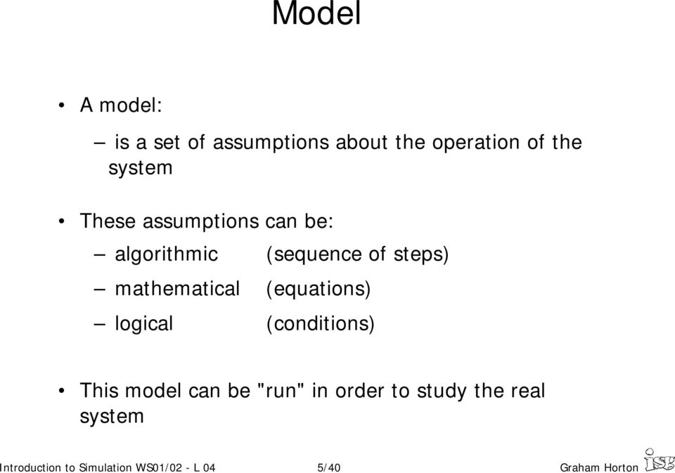 "(equations) logical (conditions) This model can be ""run"" in order to"