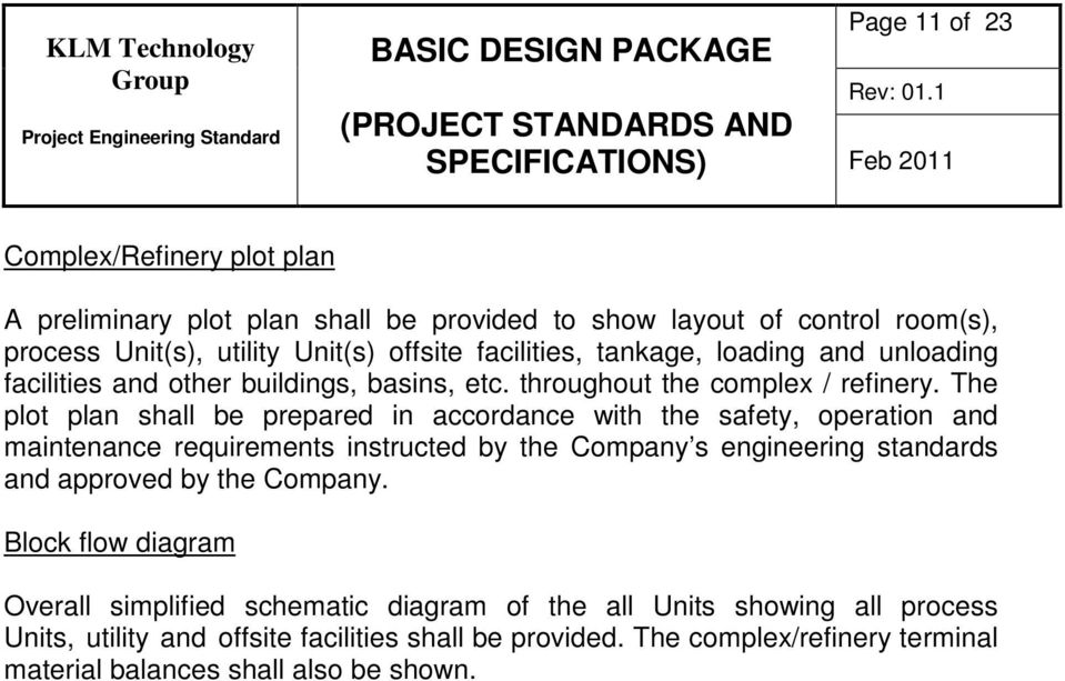 The plot plan shall be prepared in accordance with the safety, operation and maintenance requirements instructed by the Company s engineering standards and approved by