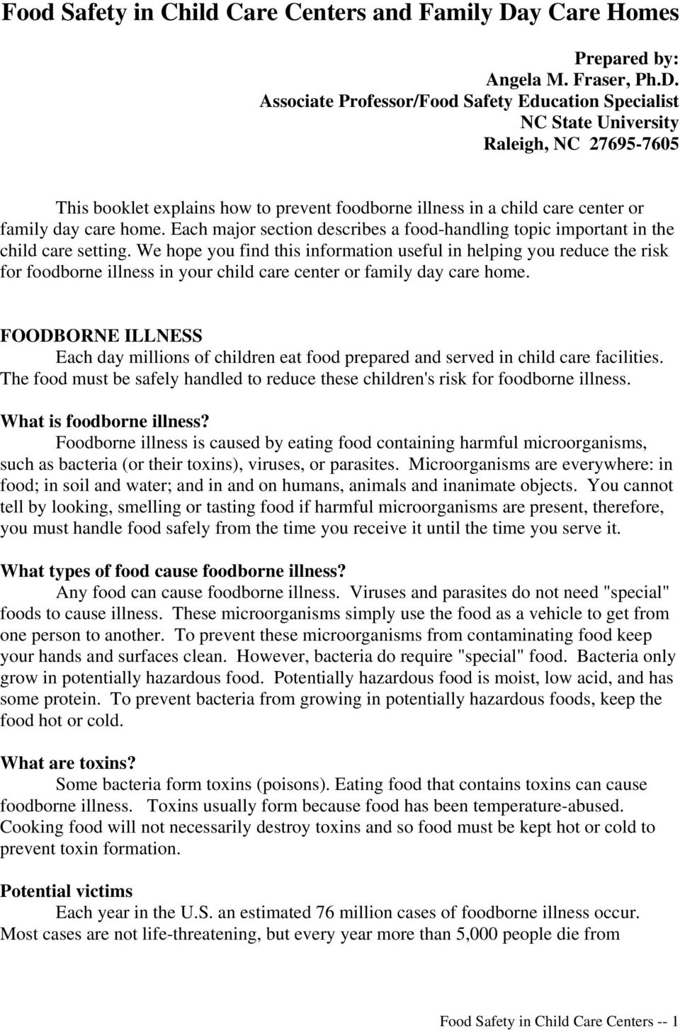 Associate Professor/Food Safety Education Specialist NC State University Raleigh, NC 27695-7605 This booklet explains how to prevent foodborne illness in a child care center or family day care home.