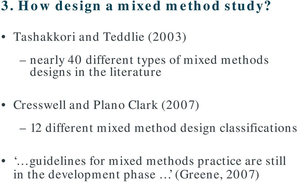 designs in the literature Cresswell and Plano Clark (2007) 12 different