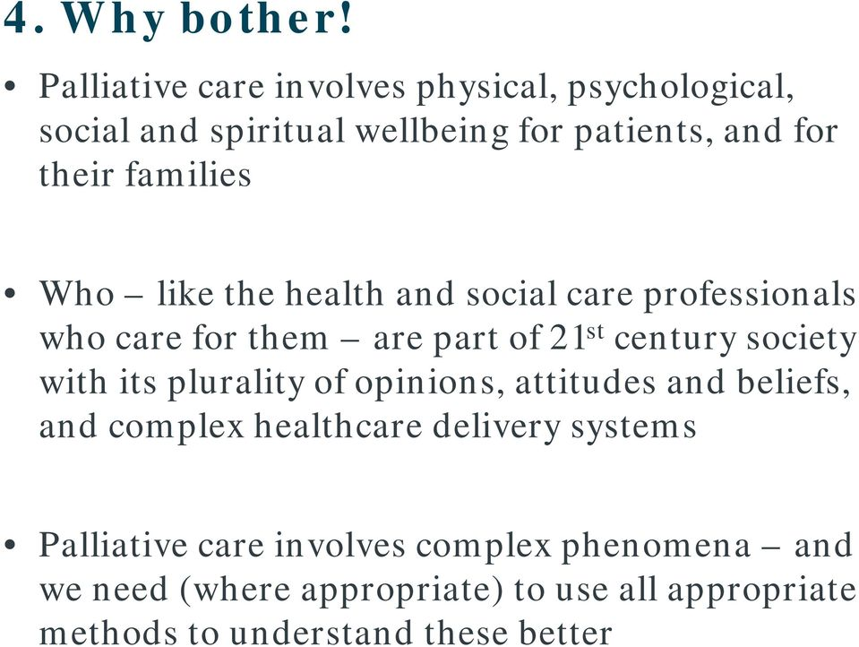 families Who like the health and social care professionals who care for them are part of 21 st century society with
