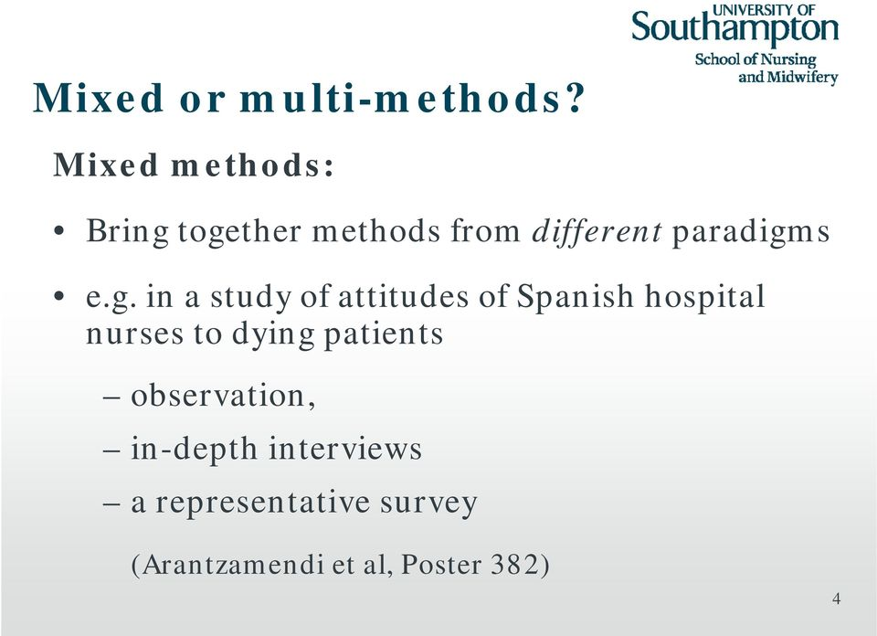 e.g. in a study of attitudes of Spanish hospital nurses to