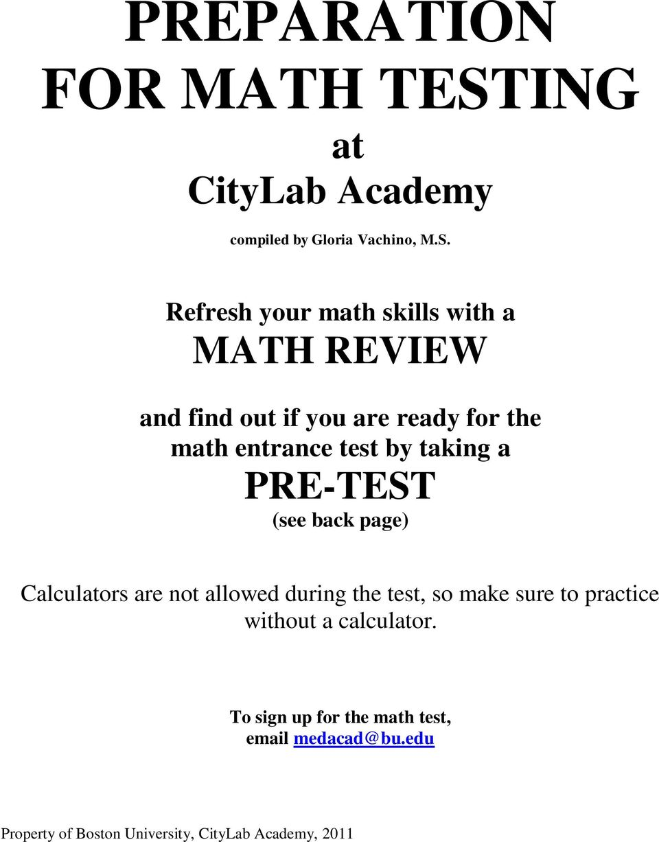 Refresh your math skills with a MATH REVIEW and find out if you are ready for the math entrance test by