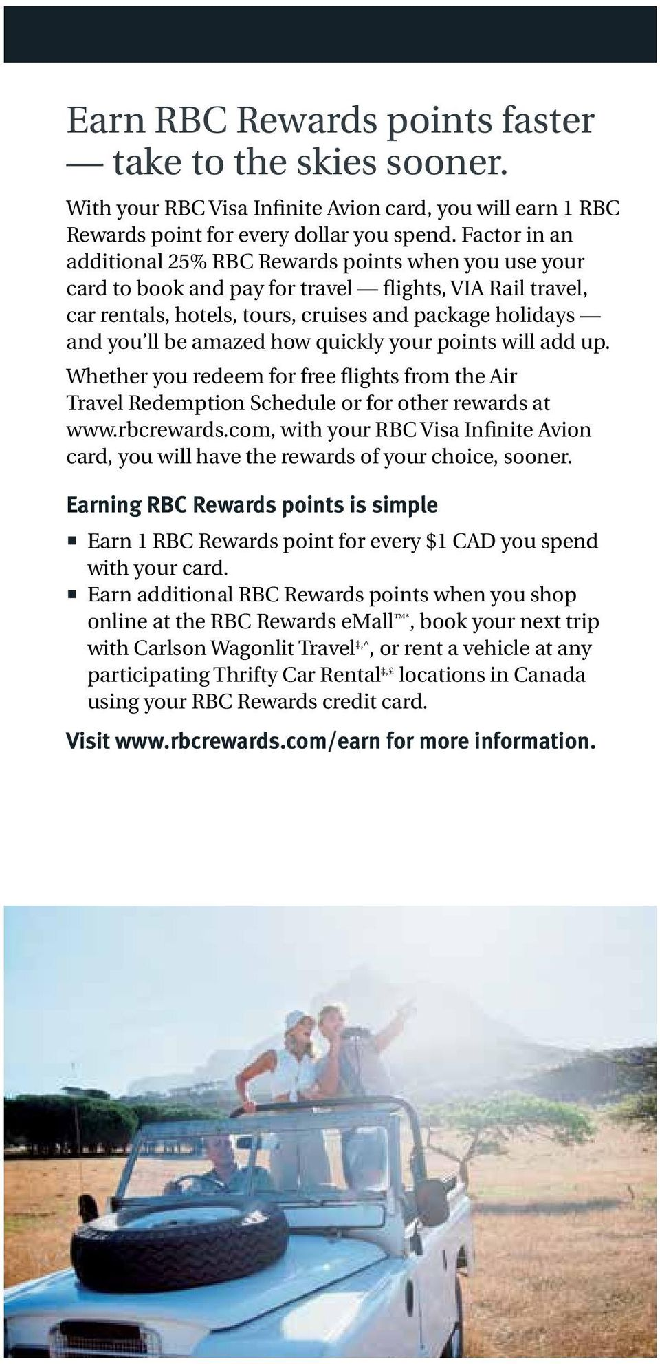 amazed how quickly your points will add up. Whether you redeem for free flights from the Air Travel Redemption Schedule or for other rewards at www.rbcrewards.