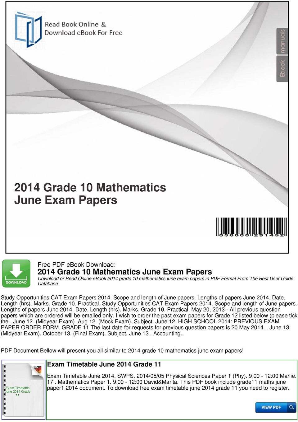 Study Opportunities CAT Exam Papers 2014. Scope and length of June papers. Lengths of papers June 2014. Date. Length (hrs). Marks. Grade 10. Practical.